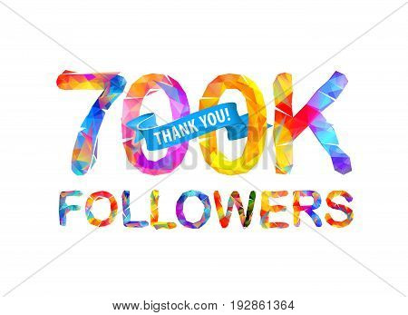 700K Followers. Thank You!