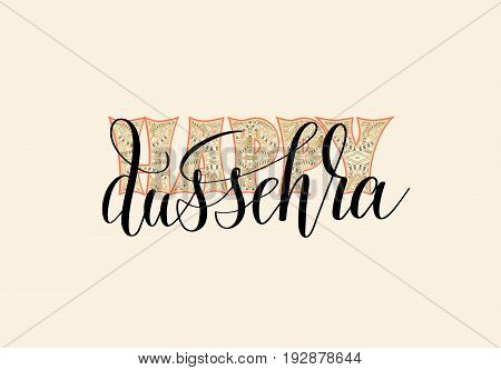 happy dussehra hand lettering typography inscription to indian holiday, vector illustration