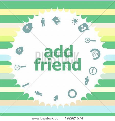 Text Add Friend. Social Concept . Infographics Icon Set. Icons Of Maths, Graphs, Mail And So On.