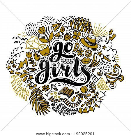 Go girls hand drawn lettering and flowers in black and gold. Girl power. Feminism. Isolated on white background. Quote design. Drawing for prints on t-shirts and bags, stationary or poster. Vector illustration