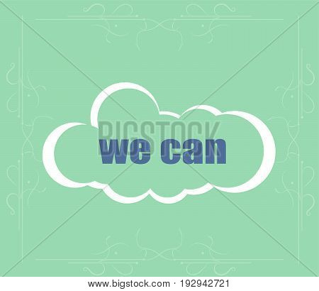 We Can Text. Business Concept . Word Cloud. Successful Idea For Business