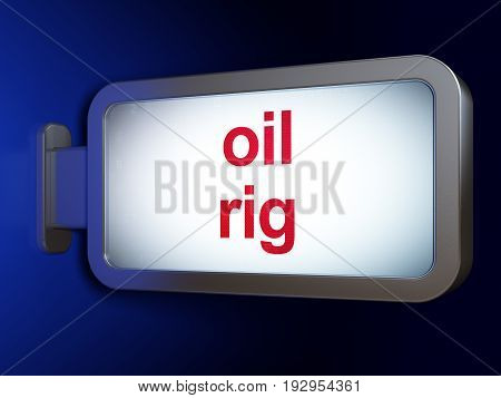 Manufacuring concept: Oil Rig on advertising billboard background, 3D rendering
