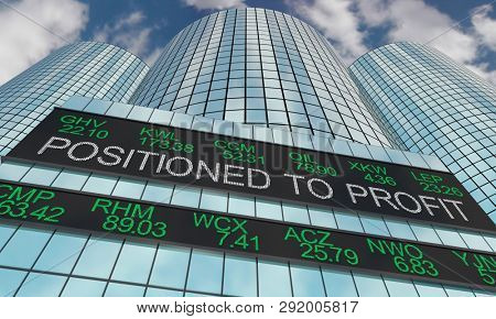 Positioned to Profit Earn Money Income Stock Market Ticker 3d Illustration poster