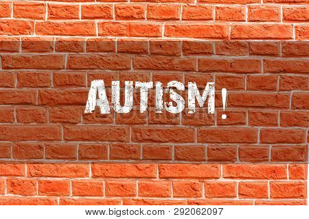 Writing note showing Autism. Business photo showcasing Autism Awareness conducted by social committee around the globe Brick Wall art like Graffiti motivational call written on the wall. poster