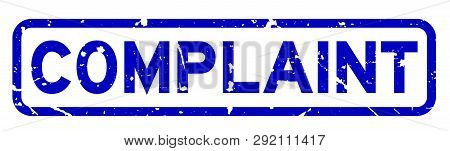 Grunge Blue Complaint Word Square Rubber Seal Stamp On White Background