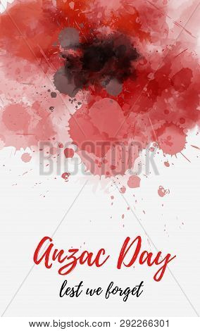 Remembrance Day Symbol. Anzac Day. Lest We Forget Lettering. Red Watercolor Painted Poppy
