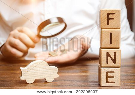 Blocks with the word Fine and car with a man who calculates the size of the fine. Violation of traffic laws. Monetary penalty imposed in the form of punishment. Criminal and administrative penalty. poster