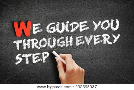 We Guide You Through Every Step Text On Blackboard, Business Concept Background
