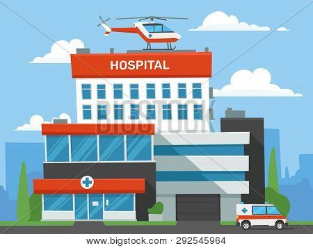 Cartoon Hospital Building. Emergency Clinic, Urgent Medical Help Helicopter And Ambulance Car. Infir