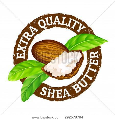 Vector Grunge Rubber Stamp Extra Quality Shea Butter On A White Background. Shea Nuts, Butter And Gr