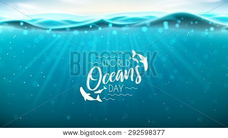 World Oceans Day Banner. Realistic Sea Scene With Underwater Sun Beams. Vector Illustration. World O