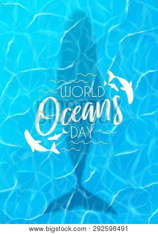 Blue Poster For World Oceans Day. Realistic Sea Scene With Top View On Water Surface With Whale. Vec
