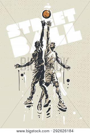 Streetball Players In A Jump. Sketch Style Illustration