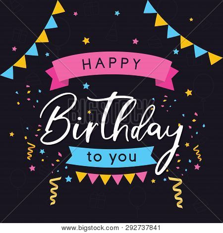 Vector Colorful Greeting Card Happy Birthday. Birthday Card On Black Background. Happy Birthday Back