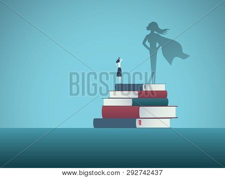 Power Of Education And Knowledge Vector Concept. Girl, Woman Standing On Top Of Books And Her Superh