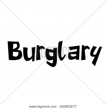 Burglary Stamp On White Background. Labels And Stamps Series.