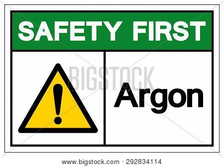 Safety First Argon Symbol Sign, Vector Illustration, Isolate On White Background Label .eps10