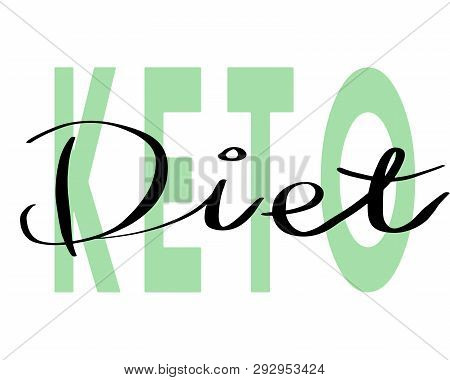 Keto Diet Hand Drawn Lettering. Modern Calligraphy. Vector Illustration.