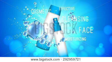 Stock 3d Illustration With A Set Of Cosmetics For Effective Cleansing Of The Skin, Face, Moisturizin