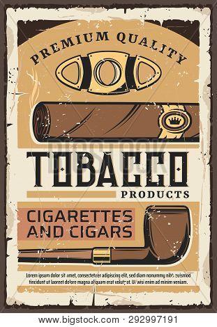 Cigars And Cigarettes, Premium Quality Tobacco Shop Vintage Grunge Poster. Vector Premium Quality La