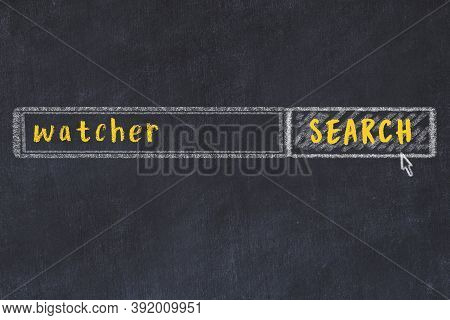 Concept Of Looking For Watcher. Chalk Drawing Of Search Engine And Inscription On Wooden Chalkboard
