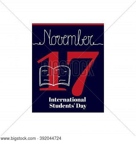 Calendar Sheet, Vector Illustration On The Theme Of International Students' Day On November 17. Deco