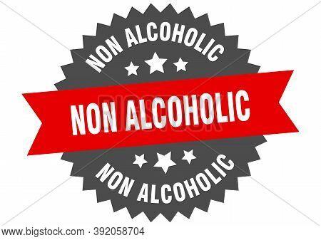 Non Alcoholic Sign. Non Alcoholic Circular Band Label. Round Non Alcoholic Sticker
