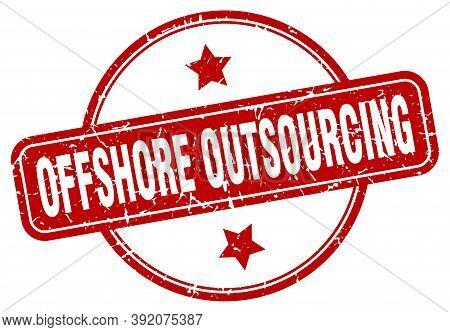 Offshore Outsourcing Stamp. Offshore Outsourcing Round Vintage Grunge Sign. Offshore Outsourcing