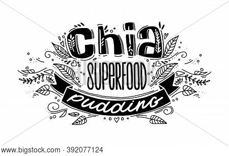 Chia Pudding Superfood Logo Template With Handwritten Calligraphy Lettering Composition And Ribbon I