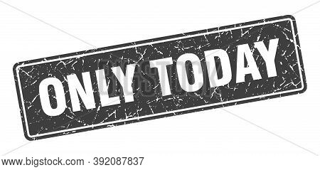 Only Today Stamp. Only Today Vintage Black Label. Sign