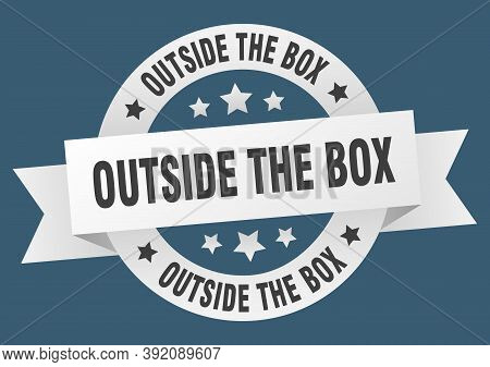 Outside The Box Round Ribbon Isolated Label. Outside The Box Sign