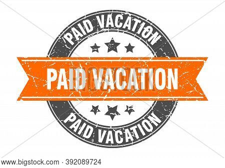Paid Vacation Round Stamp With Ribbon. Label Sign