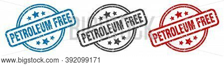 Petroleum Free Stamp. Petroleum Free Round Isolated Sign. Petroleum Free Label Set