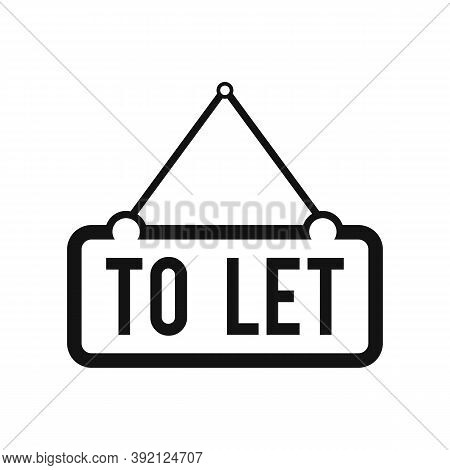 To Let Sign Trendy Vector Icon Template. Hanging Frame To Let Icon Sign Design.