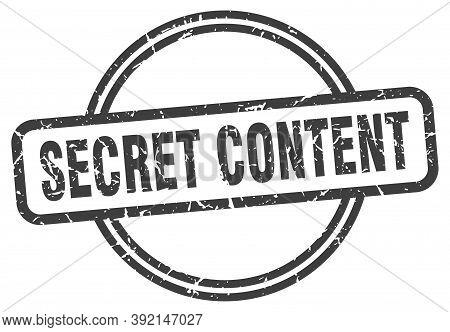 Secret Content Stamp. Secret Content Round Vintage Grunge Sign. Secret Content
