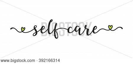 Hand Sketched Self Care Quote As Banner. Lettering For Poster, Label, Sticker, Flyer, Header, Card,