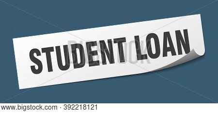 Student Loan Sticker. Student Loan Square Isolated Sign. Student Loan