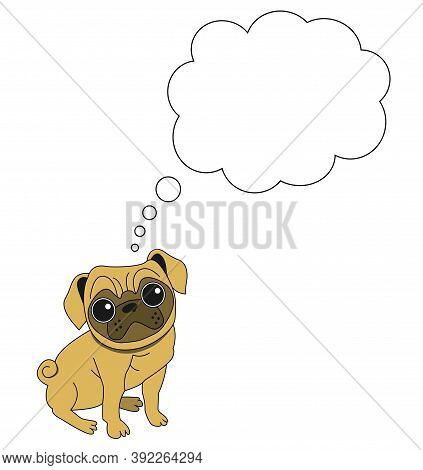 Isolated Character Pet Dog Pug With Thought Bubble Thinking On White Background Vector Graphic Carto