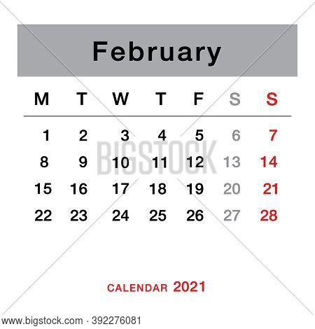 February 2021 Planning Calendar . Simple February 2021 Calendar. Week Starts From Monday. Template O