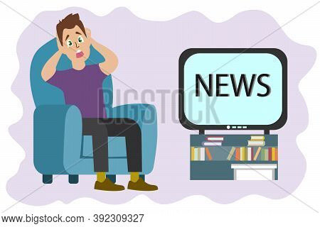 Young Guy Sitting In An Armchair With A Frightened Face Watching The News On Tv Vector Illustration