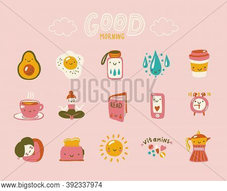 Good Morning. Cute Positive Icons Set About Morning Habits And Rituals.