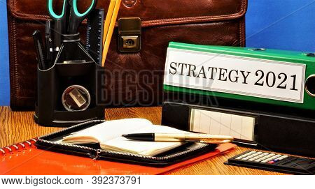 Strategy 2021. Text Label On The Folder Office Of The Registrar. Promising Business Goals, Achieving
