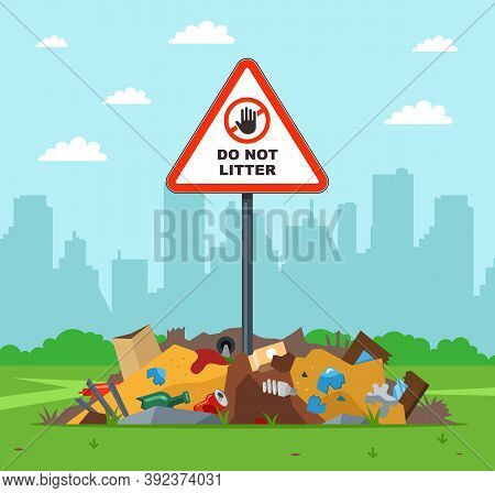 Litter In The Wrong Place. Warning Sign Do Not Litter. Violation Of The Law In Nature. Flat Vector I