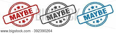 Maybe Stamp. Maybe Round Isolated Sign. Maybe Label Set