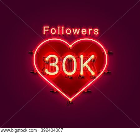 Thank You Followers Peoples, 30k Online Social Group, Neon Happy Banner Celebrate, Vector