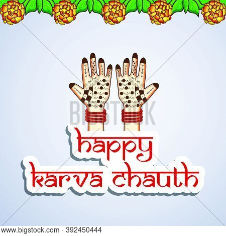 Illustration Of Colorful Hands With Happy Karva Chauth Text On The Occasion Of Hindu Festival Karva