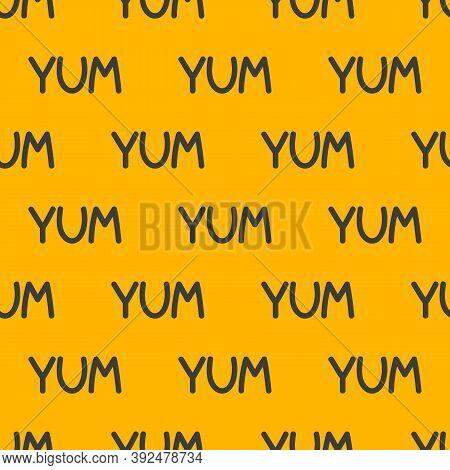 Yum-yum Seamless Pattern. Background With Word Yum