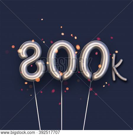 Silver Balloon 800k Sign On Dark Blue Background. 800 Thousand Followers, Likes, Subscribers. Vector