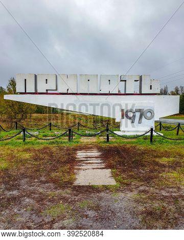 Pripyat, Ukraine - October 17, 2020. The Pripyat Entrance Sign Within The Chernobyl Exclusion Zone
