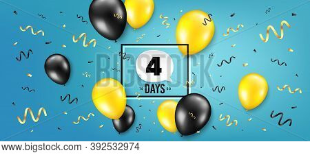 Four Days Left Icon. Countdown Speech Bubble. Balloon Confetti Background. 4 Days To Go Sign. Days T